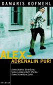 Alex - Adrenalin pur