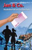 Jan & Co. - Raubüberfall im Europa-Park