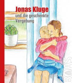 Jonas Kluge und die geschenkte Vergebung