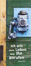 Magnetlesezeichen - 'Ich will mein Leben lang Ihn anrufen'