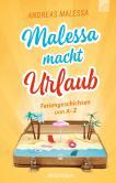 Malessa macht Urlaub