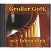 Großer Gott, wir loben dich (CD)