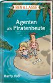 Ben & Lasse - Agenten als Piratenbeute