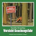 Familie Streatley - Vorsicht Seuchengefahr