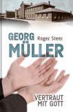 Georg Müller - Vertraut mit Gott