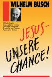 Jesus unsere Chance!