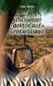 Dschungeldoktor auf Großwildjagd
