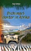 Dschungeldoktor in Afrika