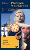 Phänomen Weltreligionen