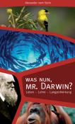 Was nun, Mr. Darwin?