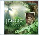 Jim Elliot - Bote Gottes im Regenwald