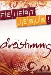 Feiert Jesus! - dreistimmig