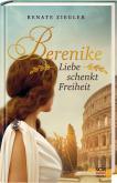 Berenike – Liebe schenkt Freiheit