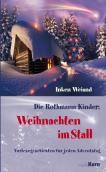Die Rothmann-Kinder: Weihnachten im Stall