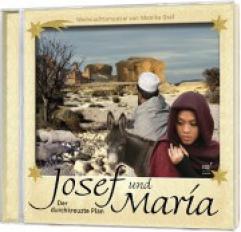 Josef und Maria - Der durchkreuzte Plan