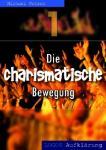 Die charismatische Bewegung 1