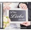 Die Liebe bleibt (CD)