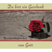 Du bist ein Geschenk von Gott (CD)
