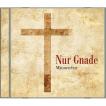 Nur Gnade (CD) Männerchor