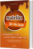 Nutella für die Seele