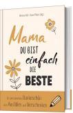 Mama, du bist einfach die Beste