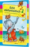 Echt elefantastisch - Liederbuch