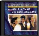 Die schönsten Weihnachtslieder von Hella, Melanie und Viola Heizmann