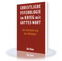 Christliche Psychologie im Krieg mit Gottes Wort
